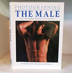Photographing the Male: How to Photograph the: Juan-Carlos, Ricardo; Flasche,