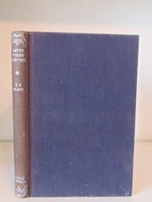 Later Poems 1925 -1935: Eliot, T. S.