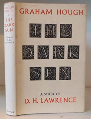 The Dark Sun. A Study of D. H. Lawrence: Hough, Graham