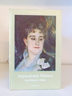Impressionist Painters from Manet to Sisley: De Forge, Marie-Therese