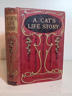 A Cat's Life Story (formerly published as: Patteson, S Louise