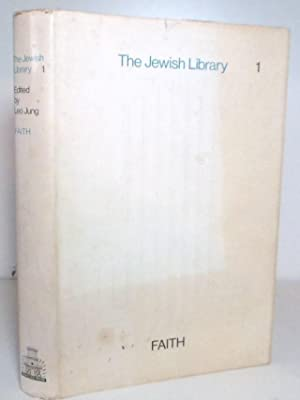 The Jewish Library 1. Faith.: Jung, Leo (edited by)