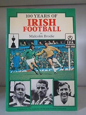 100 Years of Irish Football: Brodie, Malcolm
