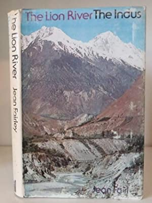 The Lion River : The Indus: Fairley, Jean