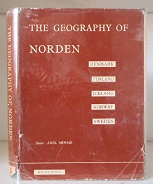 A Geography of Norden. Denmark, Finland, Iceland,: Somme, Alex (editor)