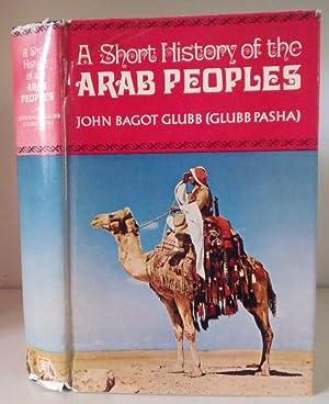 A Short History of the Arab Peoples: Glubb, Lieutenant-General Sir