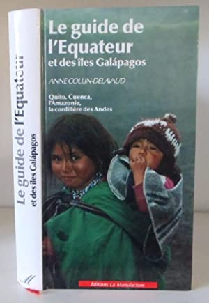 Le guide de l'Equateur et des îles: COLLIN-DELAVAUD, Anne