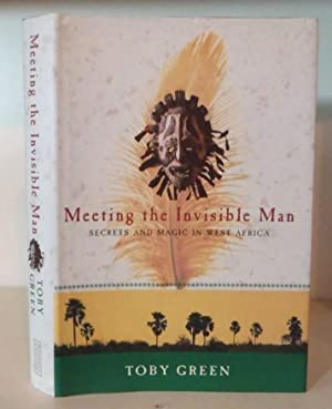 Meeting the Invisible Man: Secrets and Strategy: Green, Toby