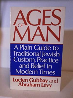 Ages of Man, A Plain Guide to: Gubbay, Lucien &