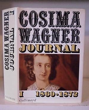 Cosima Wagner Journal, Tome I. 1869 -: Wagner, Cosima; edited