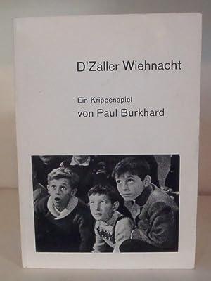 D'Zäller Wiehnacht : Ein Krippenspiel: Burkhard, Paul