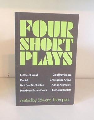 Four Short Plays: letters of Gold; Daniel;: Thompson, Edward (ed)