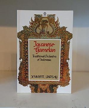 Javanese Gamelan: Traditional Orchestra in Indonesia: Lindsay, Jennifer
