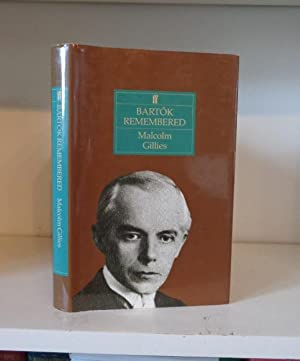 Bartók Remembered: Gillies, Malcolm