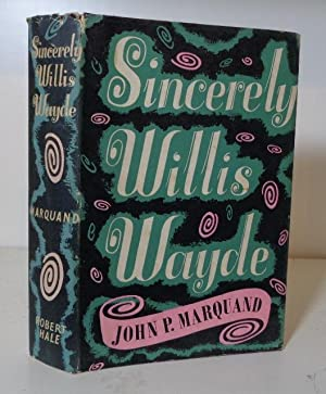 Sincerely, Willis Wade: Marquand, John P