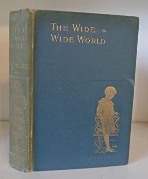 The Wide, Wide World: Wetherell, Elizabeth [Susan