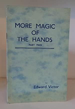 More Magic of the Hands - Part: Victor, Edward