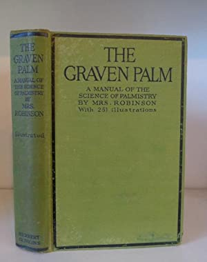 The Graven Palm. A Manual of the: Robinson, Mrs.