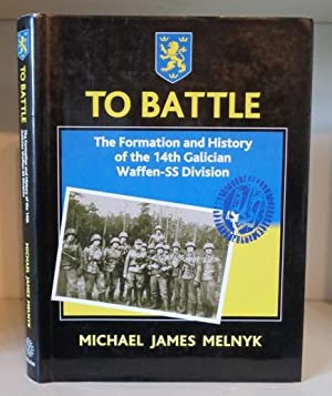 To Battle! The Formation and History of: Melnyjk, Michael James