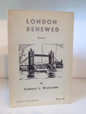 London Renewed: Poems: Wickelgren, Florence L.