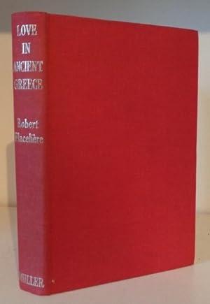 Love in Ancient Greece: Flaceliere, Robert ;