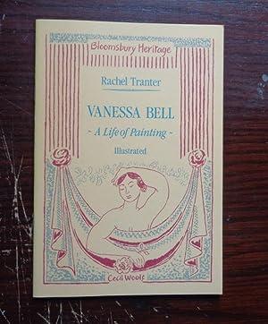 Vanessa Bell - a Life in Painting: Tranter, Rachel