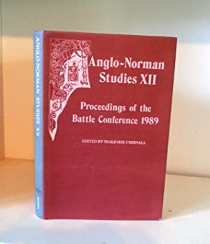 Proceedings of the Battle Conference on Anglo-Norman Studies XII: 1989: Chibnall, Marjorie (ed.)