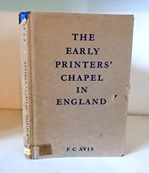 The Early Printers' Chapel in England: Avis, F. C.