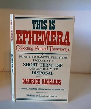 This is Ephemera: Collecting Printed Throwaways: Rickards, Maurice
