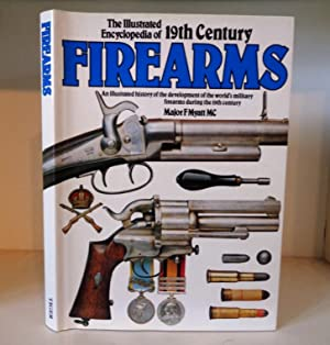 The Illustrated Encyclopaedia of 19th Century Firearms: Myatt, Major F.