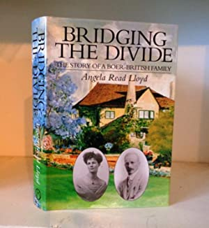 Bridging the Divide: The Story of A: Lloyd, Angela Read