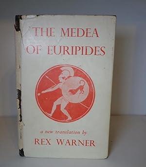 The Medea of Euripides: Warner, Rex (translator)