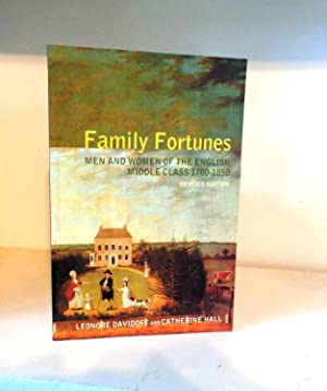 Family Fortunes: Men and Women of the: Davidoff, Leonore ;