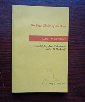 augustine free choices of will essay Position papers while western st augustine, the problem of free choice, translated by dom mark pontifex, westminster, maryland middle east resources.