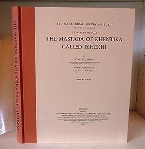 The Mastaba of Khentika Called Ikhekhi. Archaeological: James. T.G.H. ;