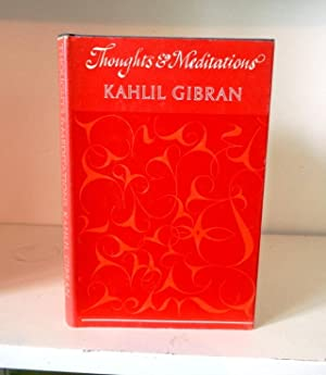 Thoughts and Meditations: Gibran, Kahlil; translated