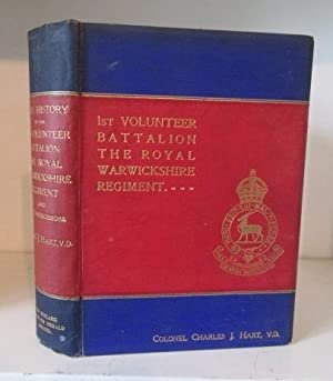 The History of the 1st Volunteer Battalion,: Hart, Colonel Charles
