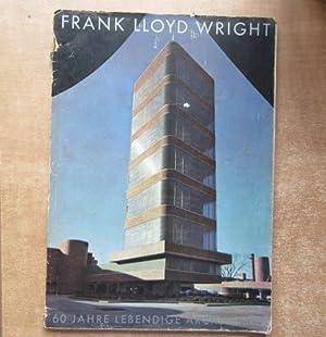 Frank Lloyd Wright. 60 Jahre lebendige Architektur.: Moser, Werner M.