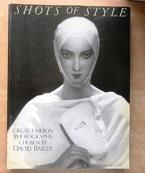 Shots of Style; Great Fashion Photographs Chosen: Bailey, David