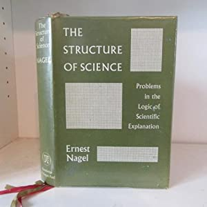 The Structure of Science: Problems in the: Nagel, Ernest