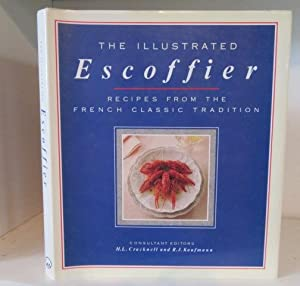 The Illustrated Escoffier : Recipes from the: Escoffier, Auguste ;