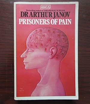 Prisoners Of Pain: Unlocking the Power of the Mind to End Suffering