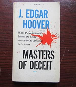 Masters of Deceit. The Story of Communism: Hoover, J Edgar
