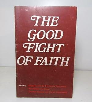 The Good Fight of Faith : Papers: Lloyd-Jones, D Martyn