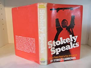 Stokely Speaks: Black Power Back to Pan-Africanism: Carmichael, Stokely