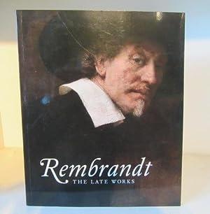 Rembrandt: The Late Works: Bikker, Jonathan; Weber,