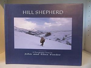 Hill Shepherd. A Photographic Essay: Forder, John; Forder,
