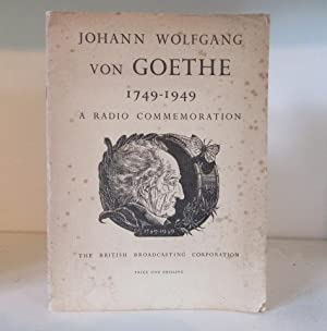 Johann Wolfgang von Goethe, 1749-1949 : A: Pruce Jones, Alan