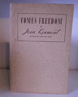 Comes Freedom: Kinmont, Joan