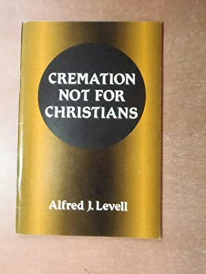 Cremation Not for Christians : The Voice: Levell, Alfred J.